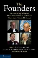 The Founders Four Pioneering Individuals Who Launched the First Modern-Era International Criminal Tribunals by David M. (Syracuse University, New York) Crane