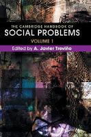 The Cambridge Handbook of Social Problems : Volume 1 by A. Javier (Wheaton College, Massachusetts) Trevino