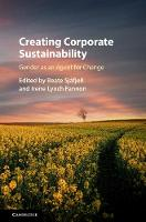 Creating Corporate Sustainability Gender as an Agent for Change by Beate (Universitetet i Oslo) Sjafjell