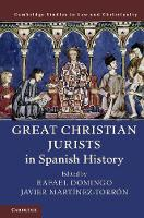 Great Christian Jurists in Spanish History by Rafael (Emory University, Atlanta) Domingo