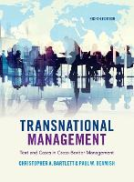 Transnational Management Text and Cases in Cross-Border Management by Christopher A. (Harvard University, Massachusetts) Bartlett, Paul W. (University of Western Ontario) Beamish