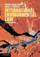 International Environmental Law by Pierre-Marie Dupuy, Jorge E. (University of Cambridge) Vinuales