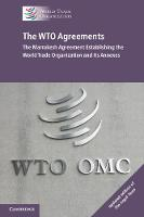 The WTO Agreements The Marrakesh Agreement Establishing the World Trade Organization and its Annexes by World Trade Organization