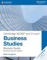 Cambridge IGCSE (R) and O Level Business Studies Second Edition Revision Guide by Medi Houghton