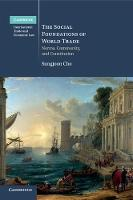 The Social Foundations of World Trade Norms, Community, and Constitution by Sungjoon Cho