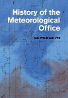History of the Meteorological Office by Malcolm Walker
