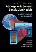 The Development of Atmospheric General Circulation Models Complexity, Synthesis and Computation by Leo (Princeton University, New Jersey) Donner
