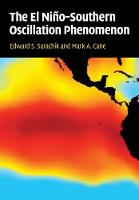 The El Nino-Southern Oscillation Phenomenon by Edward S. (University of Washington) Sarachik, Mark A. (Columbia University, New York) Cane
