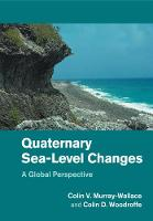 Quaternary Sea-Level Changes A Global Perspective by Colin V. (University of Wollongong, New South Wales) Murray-Wallace, Colin D. (University of Wollongong, New South W Woodroffe