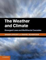 The Weather and Climate Emergent Laws and Multifractal Cascades by Shaun (McGill University, Montreal) Lovejoy, Daniel Schertzer