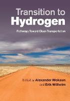 Transition to Hydrogen Pathways toward Clean Transportation by Alexander (Paul Scherrer Institute, Villigen, Switzerland) Wokaun