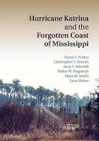 Hurricane Katrina and the Forgotten Coast of Mississippi by Susan L. (University of South Carolina) Cutter, Christopher T. (University of South Carolina) Emrich, Jerry T. (Unive Mitchell