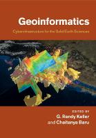 Geoinformatics Cyberinfrastructure for the Solid Earth Sciences by G. Randy (University of Oklahoma) Keller
