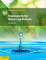 Frameworks for Water Law Reform by Sarah (University of Dundee) Hendry