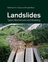 Landslides Types, Mechanisms and Modeling by John J. (Simon Fraser University, British Columbia) Clague
