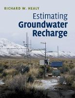 Estimating Groundwater Recharge by Richard W. Healy, Bridget R. (University of Texas, Austin) Scanlon