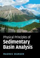 Physical Principles of Sedimentary Basin Analysis by Magnus (Institute for Energy Technology, Norway) Wangen