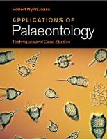 Applications of Palaeontology Techniques and Case Studies by Robert Wynn (Natural History Museum, London) Jones