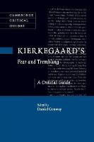 Kierkegaard's Fear and Trembling A Critical Guide by Daniel (Texas A & M University) Conway