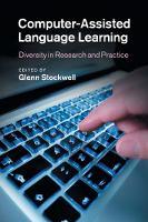 Computer-Assisted Language Learning Diversity in Research and Practice by Glenn (Waseda University, Japan) Stockwell