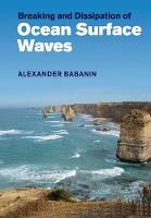 Breaking and Dissipation of Ocean Surface Waves by Alexander (Swinburne University of Technology, Victoria) Babanin