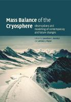 Mass Balance of the Cryosphere Observations and Modelling of Contemporary and Future Changes by John Houghton