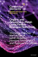 Organic and Amorphous-Metal-Oxide Flexible Analogue Electronics by Vincenzo Pecunia, Marco Fattori, Sahel Abdinia, Henning (University of Cambridge) Sirringhaus
