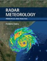 Radar Meteorology Principles and Practice by Frederic (McGill University, Montreal) Fabry