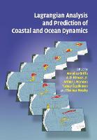 Lagrangian Analysis and Prediction of Coastal and Ocean Dynamics by Annalisa (University of Miami) Griffa