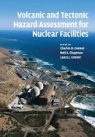 Volcanic and Tectonic Hazard Assessment for Nuclear Facilities by Charles B. (University of South Florida) Connor