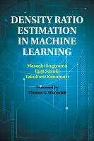 Density Ratio Estimation in Machine Learning by Masashi (Tokyo Institute of Technology) Sugiyama, Taiji (University of Tokyo) Suzuki, Takafumi (Nagoya University, Ja Kanamori
