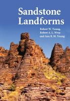 Sandstone Landforms by Robert W. Young, Robert A. Wray, Ann R. M. Young