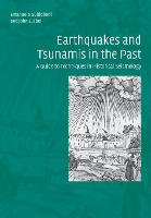 Earthquakes and Tsunamis in the Past A Guide to Techniques in Historical Seismology by Emanuela Guidoboni, John E. (Boston College, Massachusetts) Ebel