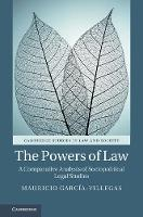 The Powers of Law A Comparative Analysis of Sociopolitical Legal Studies by Mauricio Garcia-Villegas
