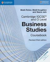 Cambridge IGCSE (R) and O Level Business Studies Revised Coursebook by Mark Fisher, Medi Houghton, Veenu Jain