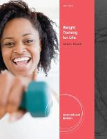Weight Training for Life, International Edition by James (Black Hills State University) Hesson