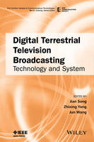 Digital Terrestrial Television Broadcasting Technology and System by Jian Song