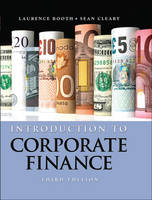 Introduction to Corporate Finance by Laurence Booth, Sean Cleary