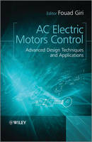 AC Electric Motors Control Advanced Design Techniques and Applications by Fouad Giri