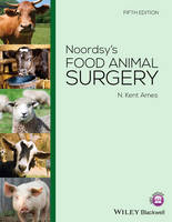 Noordsy's Food Animal Surgery by N. Kent (College of Veterinary Medicine, Michigan State University, East Lansing, Michigan, USA) Ames