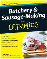 Butchery & Sausage-making for Dummies by Tia Harrison