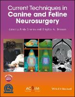 Current Techniques in Canine and Feline Neurosurgery by Andy Shores