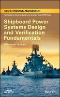 Shipboard Power Systems Design and Verification Fundamentals by Mohammed M. Islam