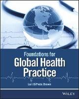 Foundations for Global Health Practice by Lori DiPrete Brown