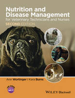 Nutrition and Disease Management for Veterinary Technicians and Nurses by Ann Wortinger, Kara Burns