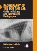 Radiography of the Dog and Cat Guide to Making and Interpreting Radiographs by M. C. Muhlbauer, S. K. Kneller