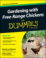 Gardening with Free-Range Chickens For Dummies by Bonnie Jo Manion, Robert T. Ludlow