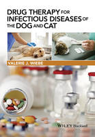 Drug Therapy for Infectious Diseases of the Dog and Cat by Valerie J. Wiebe