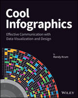 Cool Infographics Effective Communication with Data Visualization and Design by Randy Krum