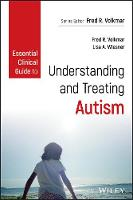Essential Clinical Guide to Understanding and Treating Autism by Fred R. Volkmar